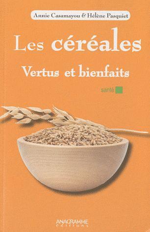 Les céréales ; vertus et bienfaits