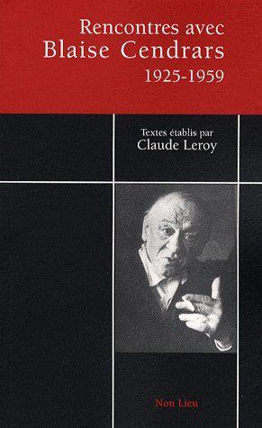 Rencontres avec Blaise Cendrars 1925-1959