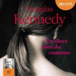 Vente AudioBook : Un dîner hors du commun  - Douglas Kennedy