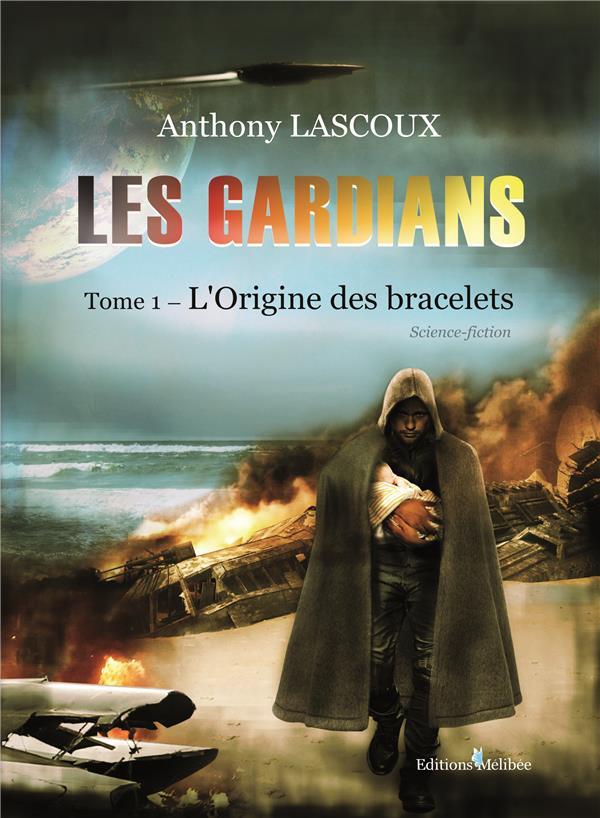 Les gardians t.1: l'origine des bracelets