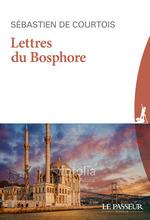 Vente Livre Numérique : Lettres du Bosphore  - Sebastien de Courtois