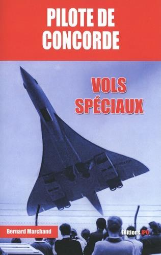 Pilote de Concorde ; vols spéciaux