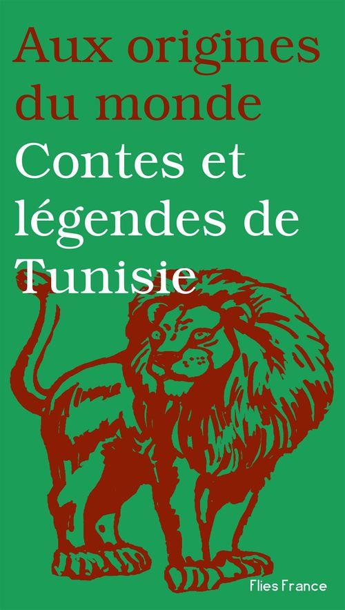 Aux origines du monde ; contes et légendes de Tunisie