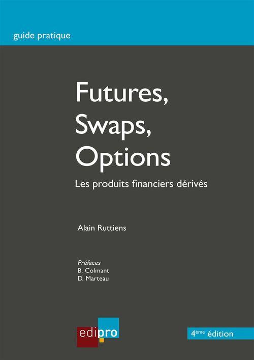 Futures, swaps, options ; les produits financiers dérivés (4e édition)