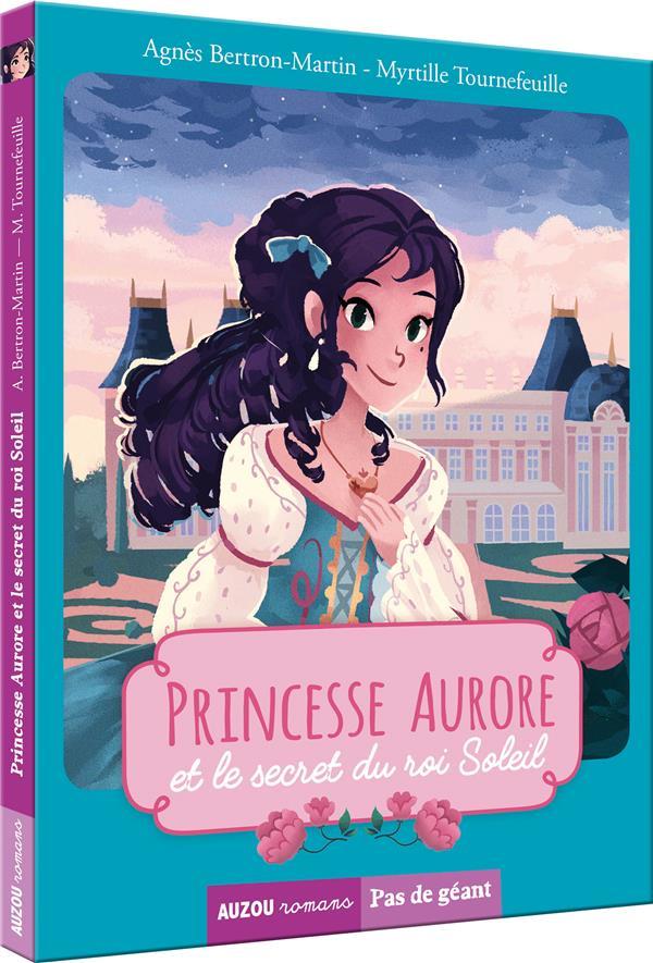 Princesse Aurore et le secret du roi Soleil