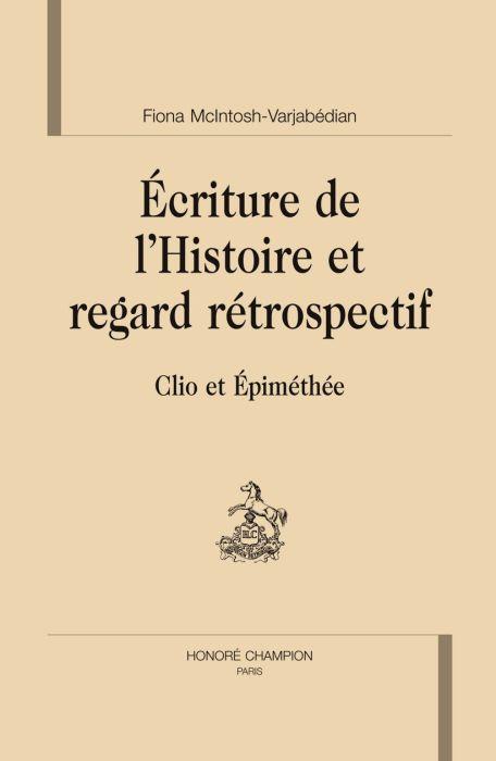 écriture de l'histoire et regard rétrospectif ; clio et épiméthée