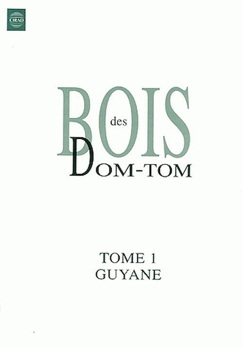 Bois des dom-tom t.1 ; guyane