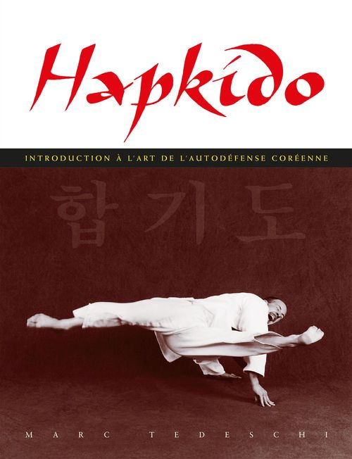 Hapkido ; introduction à l'art de l'autodéfense