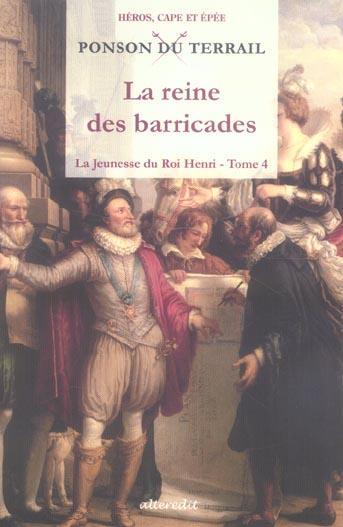 La Jeunesse Du Roi Henri T.4 ; La Reine Des Barricades