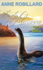 Vente Livre Numérique : Les ailes d'Alexanne 08 : Alba  - Anne Robillard