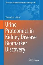 Urine Proteomics in Kidney Disease Biomarker Discovery  - Youhe Gao