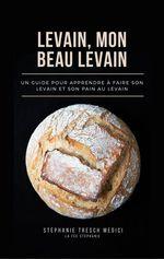 Levain, mon beau levain  - Stéphanie Tresch