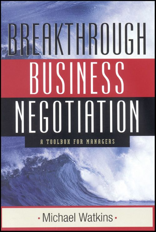 Breakthrough Business Negotiation