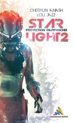 Vente Livre Numérique : Star Light 2 : protection rapprochée  - Lou Jazz - Cherylin A.Nash