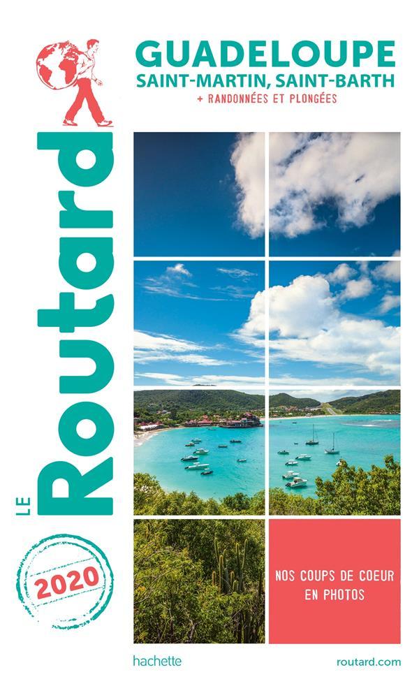GUIDE DU ROUTARD  -  GUADELOUPE  -  SAINT-MARTIN, SAINT-BARTH  -  + RANDONNEES ET PLONGEES (EDITION 2020)