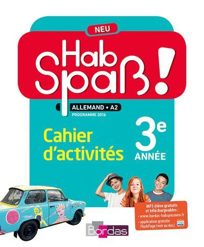 HAB SPASS! NEU ; allemand ; LV2 ; 3ème ; cycle 4 ; cahier d'activites élève (édition 2016)