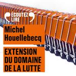 Vente AudioBook : Extension du domaine de la lutte  - Michel Houellebecq