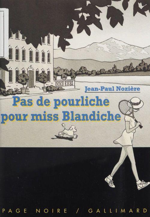 Pas de pourliche pour miss Blandiche