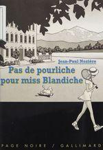 Vente Livre Numérique : Pas de pourliche pour miss Blandiche  - Jean-Paul Nozière