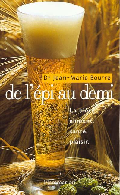 De l'epi au demi - la biere : aliment, sante, plaisir