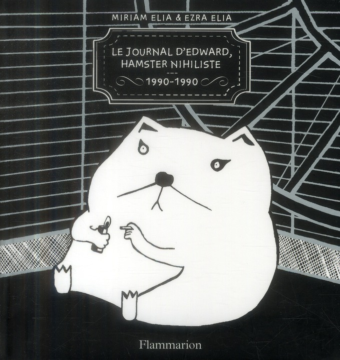 Le journal d'edward, hamster nihiliste 1990-1990