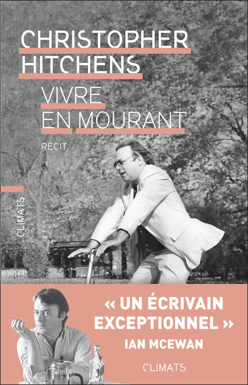 Vivre en mourant  - Christopher Hitchens  - Christophe Hitchens