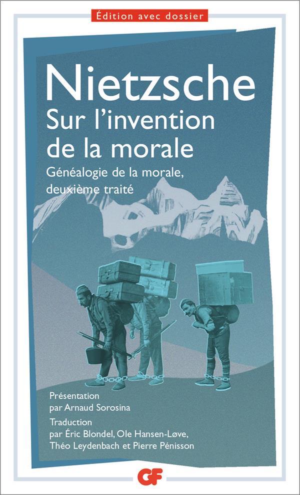 Sur l'invention de la morale ; généalogie de la morale, deuxième traité