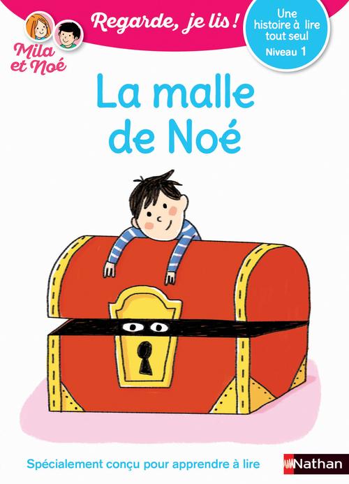 Regarde, je lis ! ; la malle de Noé ; une histoire à lire tout seul ; niveau 1 (édition 2017)