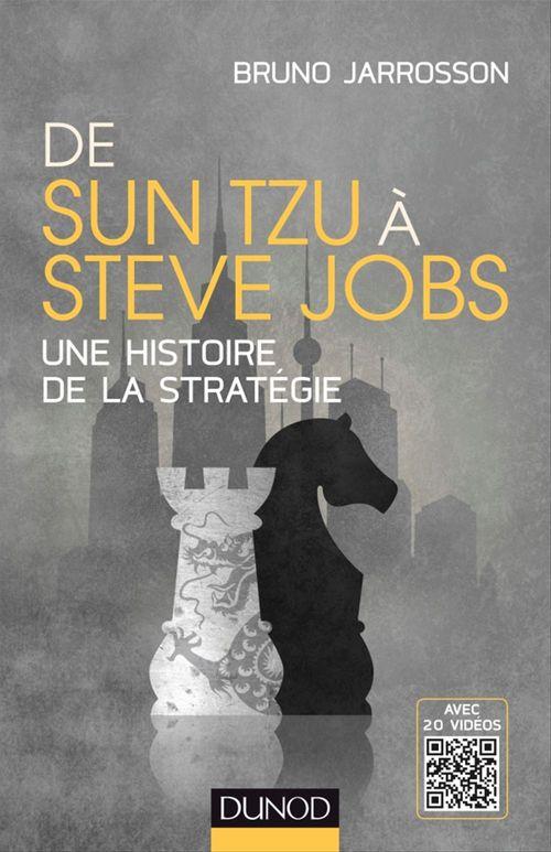De Sun Tzu à Steve Jobs ; une histoire de la stratégie