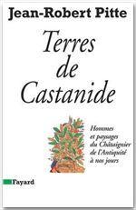 Terres de Castanide ; hommes et paysages du Châtaignier de l'antiquité à nos jours