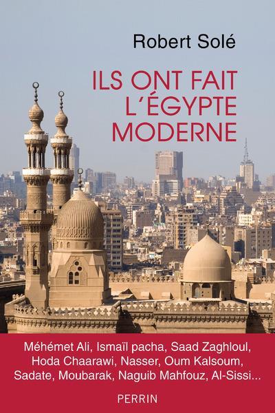 Ils ont fait l'Égypte moderne