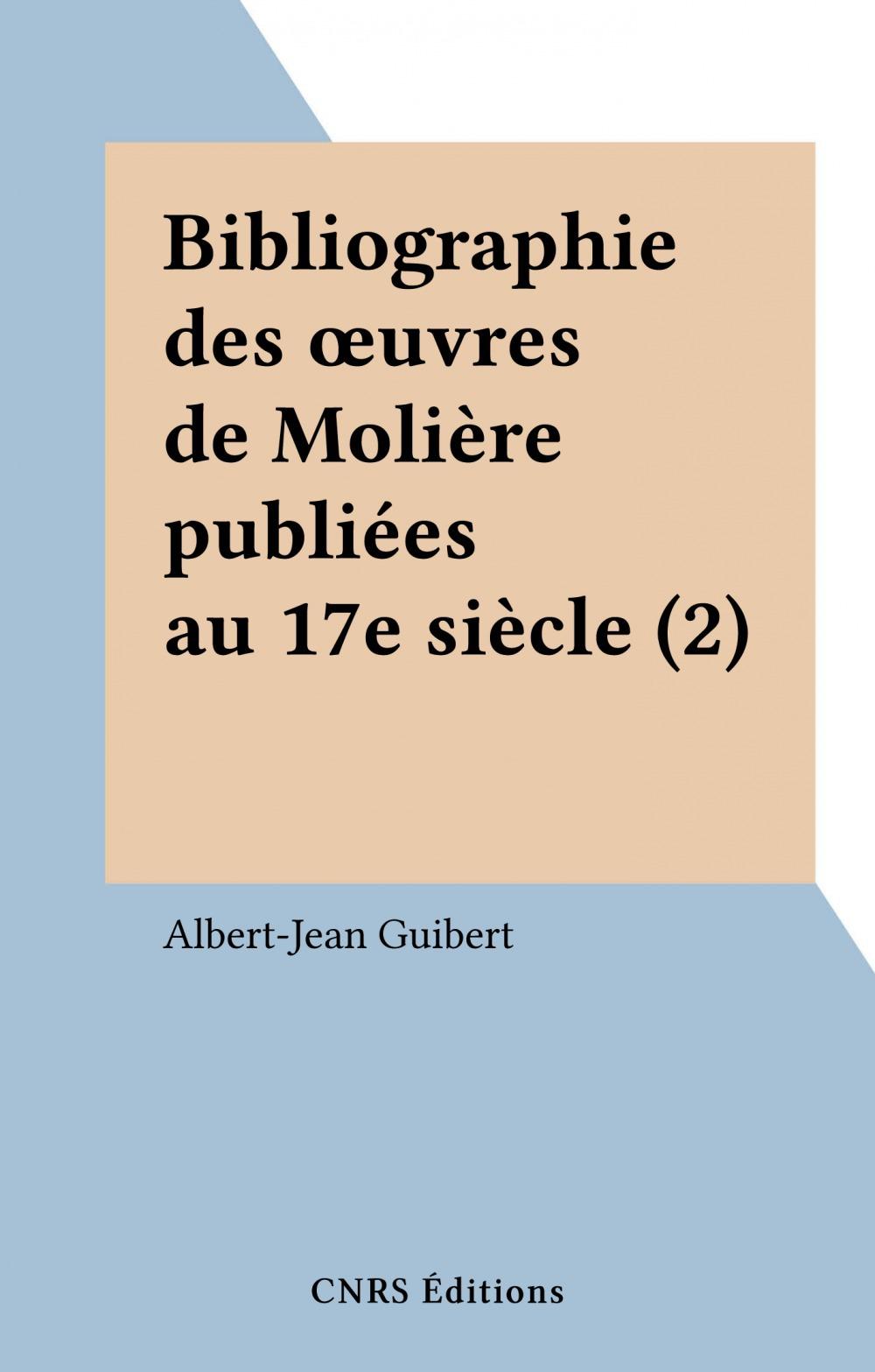 Bibliographie des oeuvres de Molière publiées au 17e siècle (2)