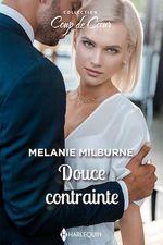 Vente Livre Numérique : Douce contrainte  - Melanie Milburne