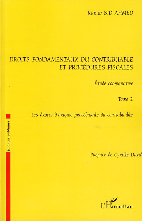 Droits Fondamentaux Du Contribuable Et Procedures Fiscales, Etude Comparative T.2 ; Les Droits D'Origine Procedurale Du Contribuable