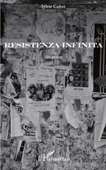 Resistenza Infinita  - Sylvie Camet