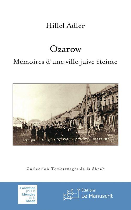 Ozarow ; mémoires d'une ville juive éteinte