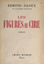 Les figures de cire  - Edmond Jaloux