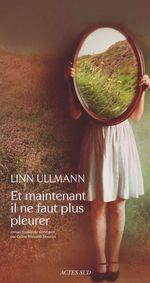 Vente Livre Numérique : Et maintenant il ne faut plus pleurer  - Linn Ullmann
