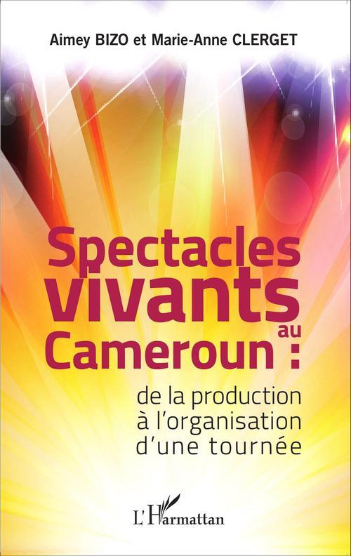 Spectacles vivants au Cameroun ; de la production à l'organisation d'une tournée