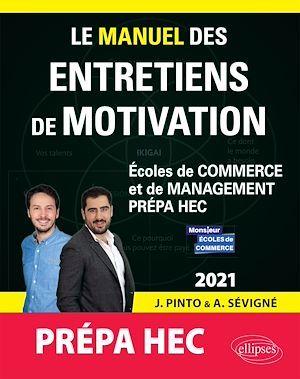 Le manuel des entretiens de motivation prepa HEC ; concours aux écoles de commerce (édition 2021)