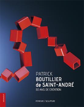 Patrick Boutilier de Saint-André ; 50 ans de création