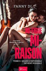 Mi-figue Mi-raison - tome 3  - Fanny D.L