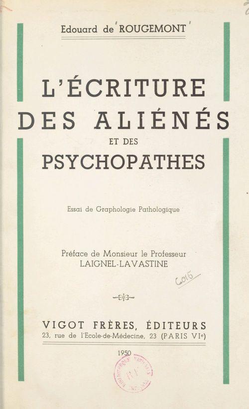 L'écriture des aliénés et des psychopathes