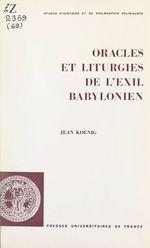 Oracles et liturgies de l'exil babylonien