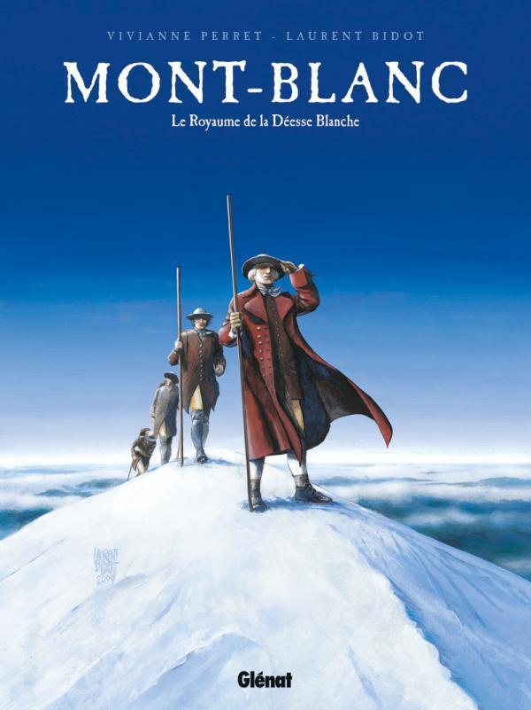 Mont-Blanc ; le royaume de la déesse blanche
