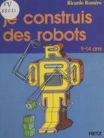 Vente Livre Numérique : Je construis des robots  - Ricardo ROMERO