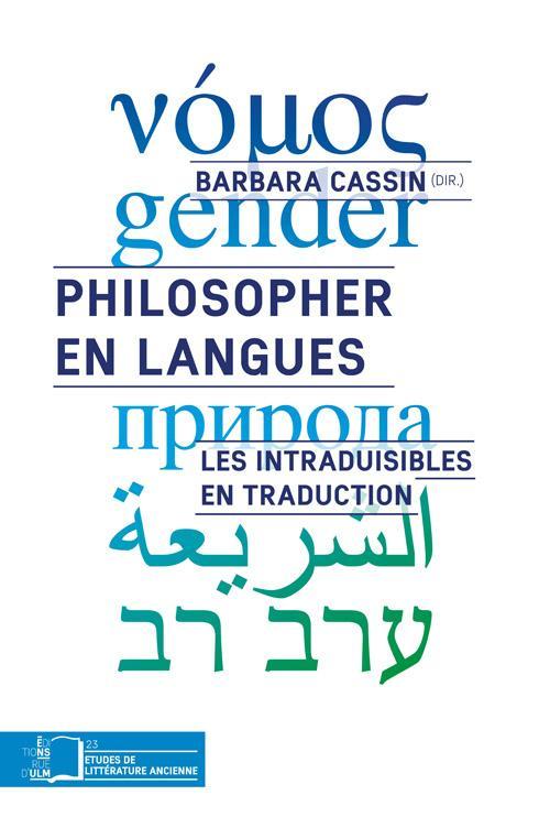 Philosopher en langues ; les intraduisibles en traduction