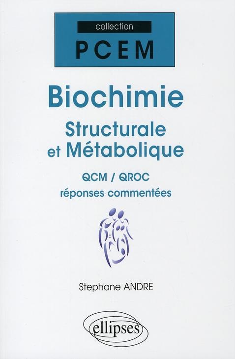Biochimie Structurale Et Metabolique ; Qcm/Qroc Reponses Commentees