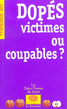 Dopes, Victimes Ou Coupables ?