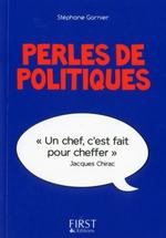 Petit Livre de - Perles de politiques  - Stéphane GARNIER